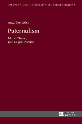 Paternalism: Moral Theory and Legal Practice