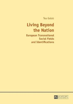 Living Beyond the Nation: European Transnational Social Fields and Identifications
