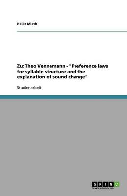 "Zu: Theo Vennemann - ""Preference Laws for Syllable Structure and the Explanation of Sound Change"""