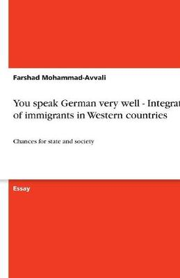 You Speak German Very Well - Integration of Immigrants in Western Countries