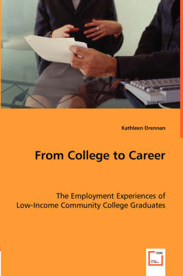 From College to Career - The Employment Experiences of