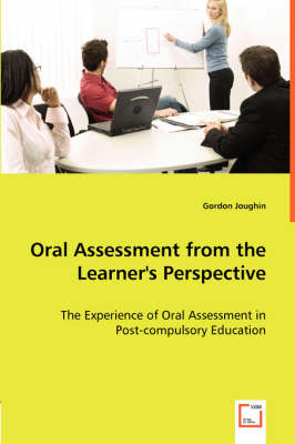 Oral Assessment from the Learner's Perspective - The Experience of Oral Assessment in Post-Compulsory Education