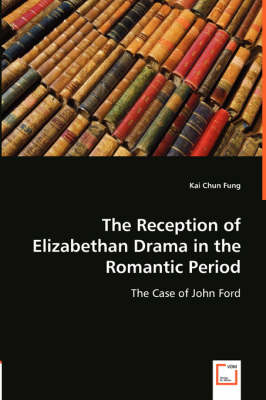 The Reception of Elizabethan Drama in the Romantic Period