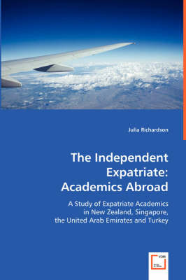 The Independent Expatriate: Academics Abroad