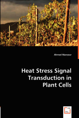 Heat Stress Signal Transduction in Plant Cells