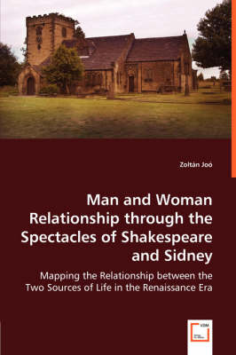 Man and Woman Relationship Through the Spectacles of Shakespeare and Sidney