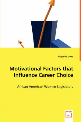Motivational Factors That Influence Career Choice - African American Women Legislators