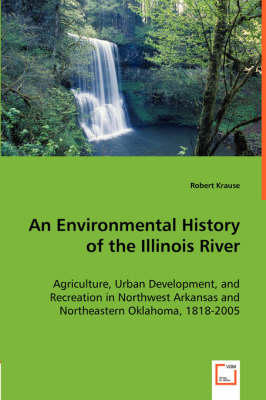 An Environmental History of the Illinois River