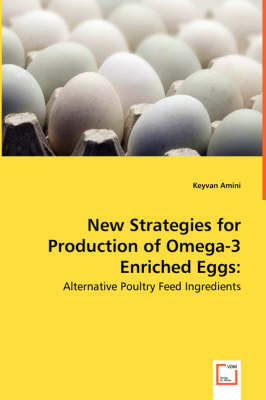 New Strategies for Production of Omega-3 Enriched Eggs: Alternative Poultry Feed Ingredients