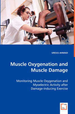 Muscle Oxygenation and Muscle Damage - Monitoring Muscle Oxygenation and Myoelectric Activity After Damage-Inducing Exercise