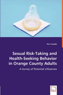 Sexual Risk-Taking and Health-Seeking Behavior in Orange County Adults