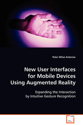 New User Interfaces for Mobile Devices Using Augmented Reality