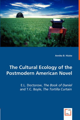 The Cultural Ecology of the Postmodern American Novel
