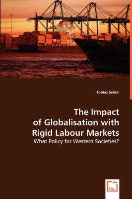 The Impact of Globalisation with Rigid Labour Markets