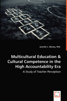 Multicultural Education & Cultural Competence in the High Accountability Era - A Study of Teacher Perception