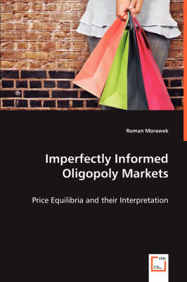 Imperfectly Informed Oligopoly Markets