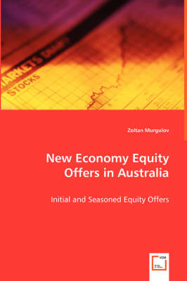 New Economy Equity Offers in Australia - Initial and Seasoned Equity Offers