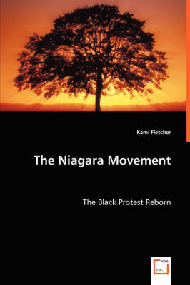 The Niagara Movement - The Black Protest Reborn