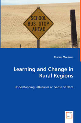 Learning and Change in Rural Regions - Understanding Influences on Sense of Place