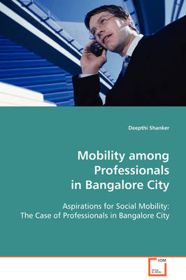 Mobility Among Professionals in Bangalore City