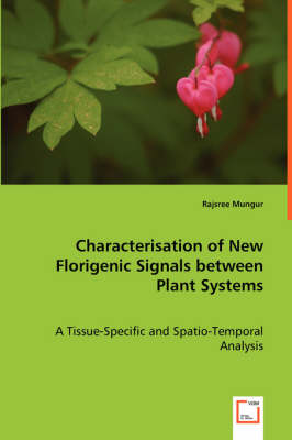 Characterisation of New Florigenic Signals Between Plant Systems