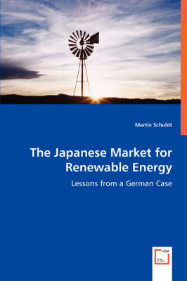 The Japanese Market for Renewable Energy - Lessons from a German Case