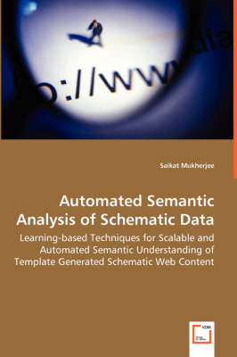 Automated Semantic Analysis of Schematic Data - Learning-Based Techniques for Scalable and Automated Semantic Understanding of Template Generated Schematic Web Content