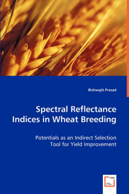 Spectral Reflectance Indices in Wheat Breeding