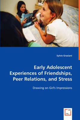 Early Adolescent Experiences of Friendships, Peer Relations, and Stress