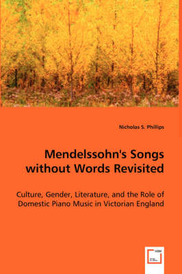 Mendelssohn's Songs Without Words Revisited