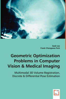 Geometric Optimization Problems in Computer Vision & Medical Imaging