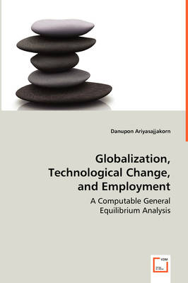 Globalization, Technological Change, and Employment