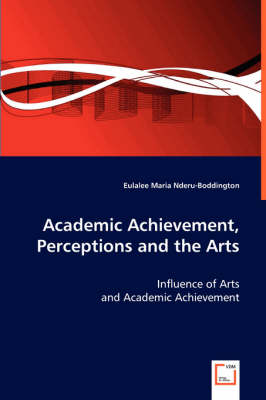 Academic Achievement, Perceptions and the Arts
