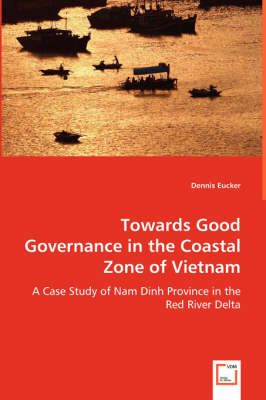 Towards Good Governance in the Coastal Zone of Vietnam