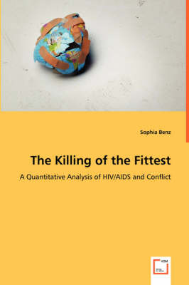 The Killing of the Fittest - A Quantitative Analysis of HIV/AIDS and Conflict
