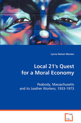 Local 21's Quest for a Moral Economy