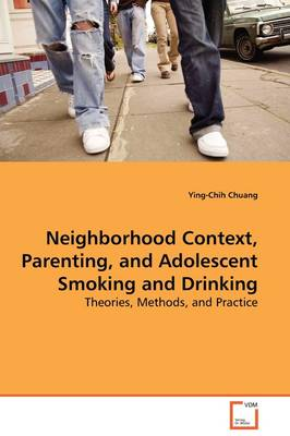 Neighborhood Context, Parenting, and Adolescent Smoking and Drinking