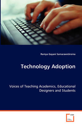 Technology Adoption - Voices of Teaching Academics, Educational Designers and Students