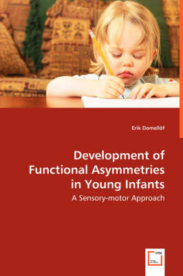 Development of Functional Asymmetries in Young Infants - A Sensory-Motor Approach