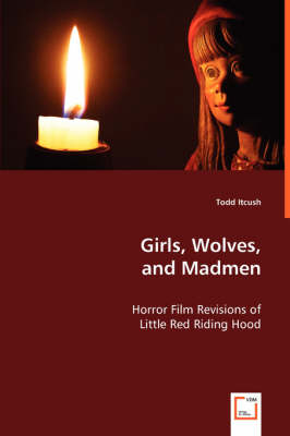 Girls, Wolves, and Madmen