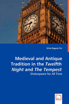 Medieval and Antique Tradition in the Twelth Night and the Tempest