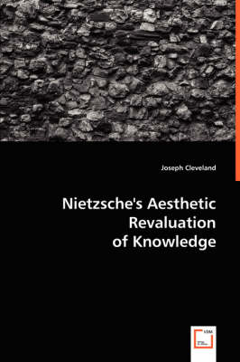 Nietzsche's Aesthetic Revaluation of Knowledge