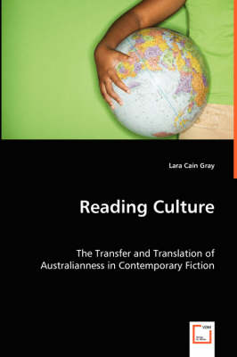 Reading Culture: The Transfer and Translation of Australianness in Contemporary Fiction