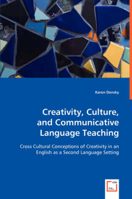 Creativity, Culture, and Communicative Language Teaching
