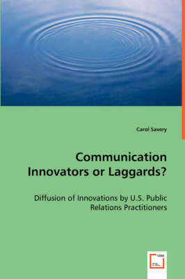 Communication Innovators or Laggards? - Diffusion of Innovations by U.S. Public Relations Practitioners