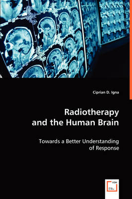 Radiotherapy and the Human Brain