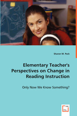 Elementary Teacher's Perspectives on Change in Reading Instruction