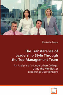 The Transference of Leadership Style Through the Top Management Team