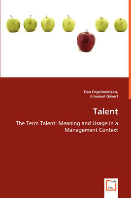 Talent - The Term Talent: Meaning and Usage in a Management Context