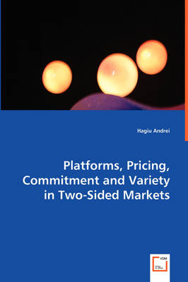 Platforms, Pricing, Commitment and Variety in Two-Sided Markets